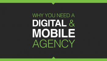 Why you need a mobile agency and a digital agency