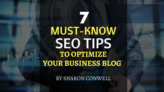 seven must know seo tips to optimize your business blog